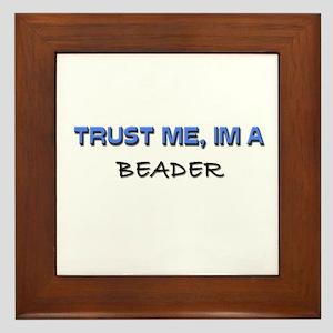 Trust Me I'm a Beader Framed Tile
