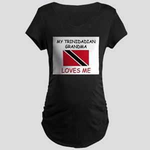 My Trinidadian Grandma Loves Me Maternity Dark T-S