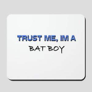 Trust Me I'm a Bat Boy Mousepad