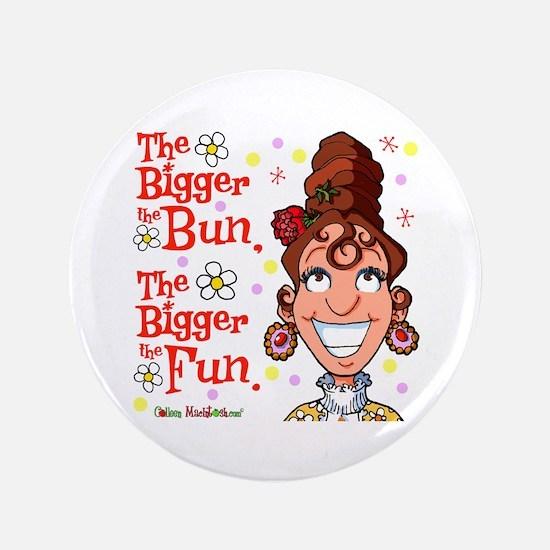 """The Bigger the Bun 3.5"""" Button"""