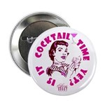 "Is it Cocktail Time? 2.25"" Button (10 pack)"