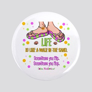 "Life is like a walk in the sand 3.5"" Button"