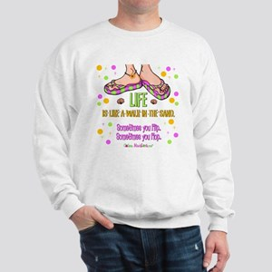 Life is like a walk in the sand Sweatshirt
