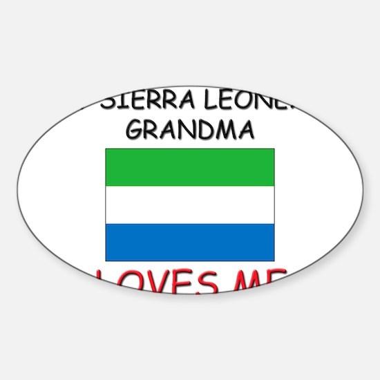 My Sierra Leonean Grandma Loves Me Oval Decal