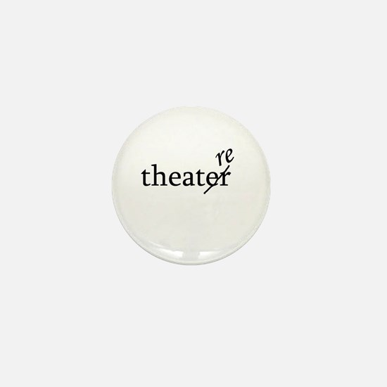 "Theatre Spelled ""re"" Mini Button"
