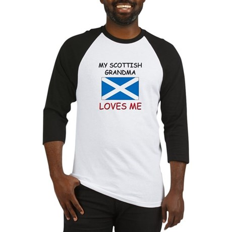 My Scottish Grandma Loves Me Baseball Jersey