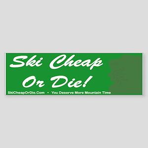 Ski Cheap Or Die Bumper Sticker