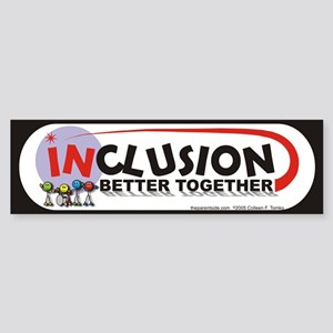 Inclusion Better Together Bumper Sticker