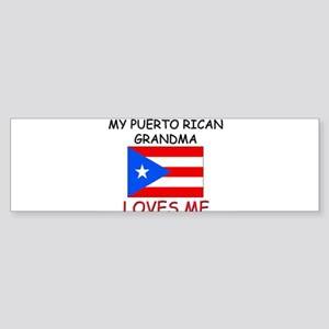 My Puerto Rican Grandma Loves Me Bumper Sticker