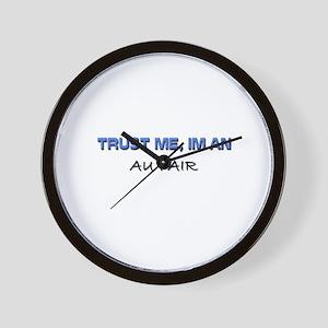 Trust Me I'm an Au Pair Wall Clock