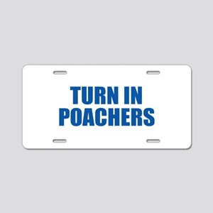 Turn In Poachers Aluminum License Plate