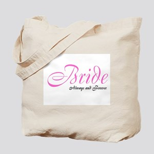 Bride, Always And Forever Tote Bag