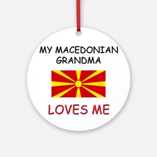 My Macedonian Grandma Loves Me Ornament (Round)