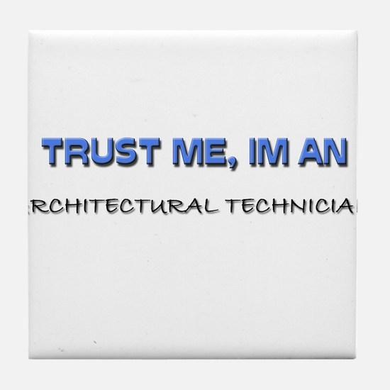 Trust Me I'm an Architectural Technician Tile Coas