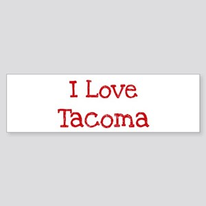 I love Tacoma Bumper Sticker