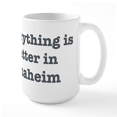 Better in Anaheim Large Mug