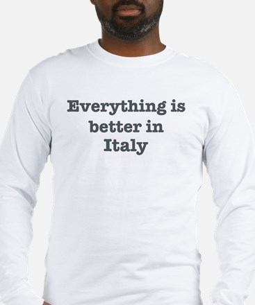 Better in Italy Long Sleeve T-Shirt
