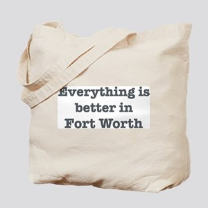 Better in Fort Worth Tote Bag