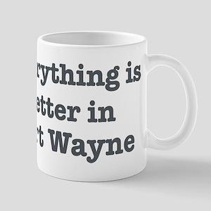 Better in Fort Wayne Mug
