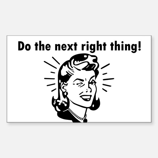 Do the Next Right Thing Rectangle Bumper Stickers