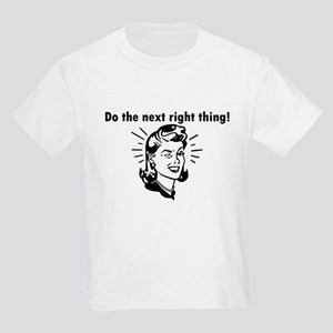 Do the Next Right Thing Kids Light T-Shirt