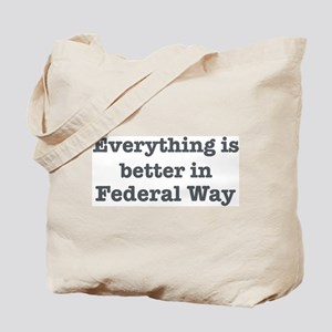 Better in Federal Way Tote Bag