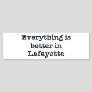 Better in Lafayette Bumper Sticker