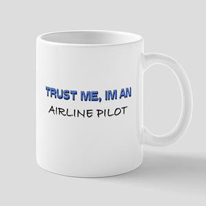 Trust Me I'm an Airline Pilot Mug