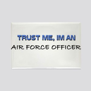 Trust Me I'm an Air Force Officer Rectangle Magnet