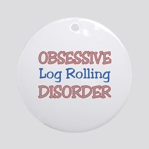 Obsessive Log Rolling Disorder Round Ornament