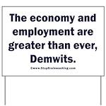 MAGA economy, Demwits Yard Sign