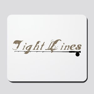 Tight Lines Fishing Mousepad