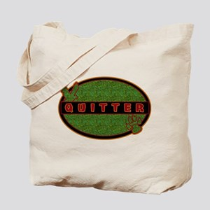 Quitter - Tote Bag