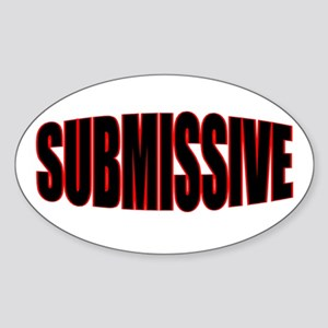 """SUBMISSIVE"" Oval Sticker"