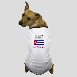 My Cuban Grandma Loves Me Dog T-Shirt