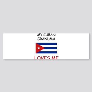 My Cuban Grandma Loves Me Bumper Sticker