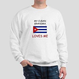 My Cuban Grandma Loves Me Sweatshirt