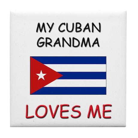 My Cuban Grandma Loves Me Tile Coaster