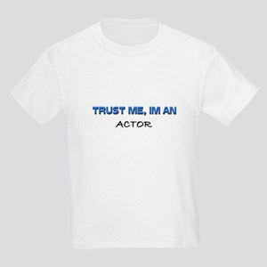 Trust Me I'm an Actor Kids Light T-Shirt