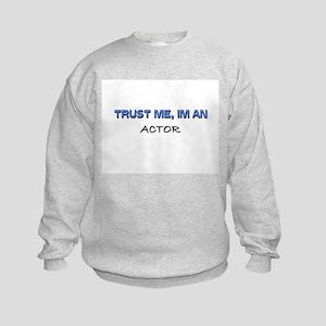 Trust Me I'm an Actor Kids Sweatshirt