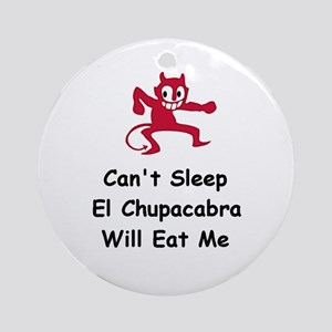 Can't sleep El Chupacabra Ornament (Round)