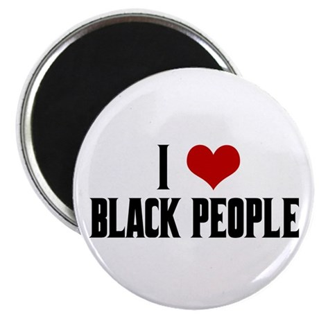 I Love Black People Magnet