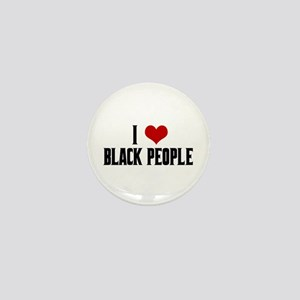 I Love Black People Mini Button