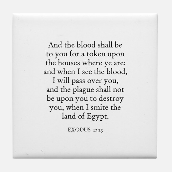 EXODUS  12:13 Tile Coaster