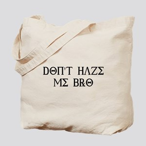 Don't Haze Me Bro Tote Bag