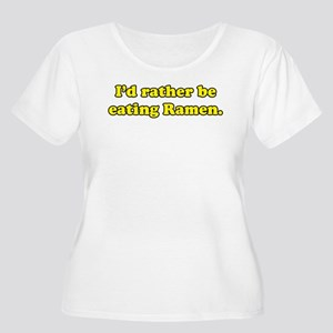 I'd rather be eating Ramen. Women's Plus Size Scoo
