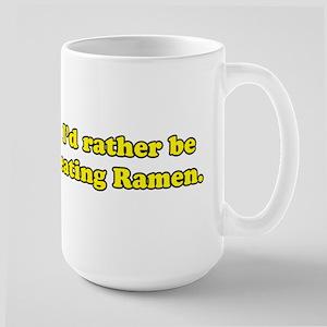 I'd rather be eating Ramen. Large Mug