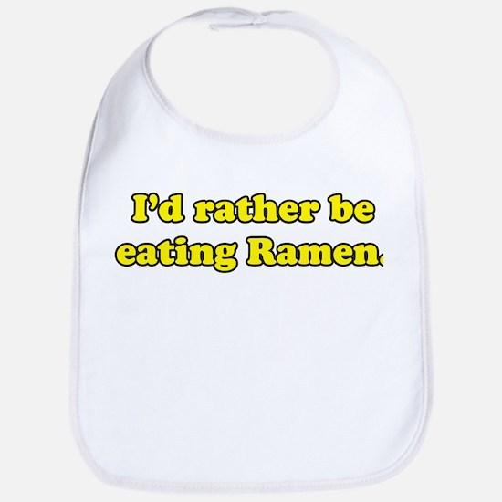 I'd rather be eating Ramen. Bib