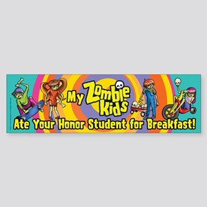 My ZombieKids Ate Your Honor Student Bumper Sticke