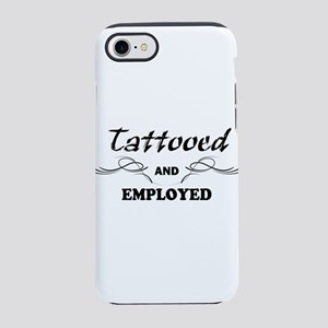 Tattooed and Employed iPhone 8/7 Tough Case